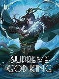 Supreme God King: Sword and Sorcery Fantasy Novel ( Wuxia, Xianxia, Paranormal, Revenge and Harem ) Book 40 (English Edition)