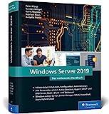 Windows Server 2019: Das umfassende Handbuch von den Microsoft-Experten. Praxiswissen für alle Window