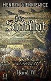 Die Sintflut. Band IV: Historischer Roman in sechs Bänden (DAS ÖSTLICHE KÖNIGREICH 8)