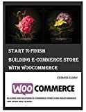 Start to Finish-Building E-Commerce Store with WooCommerce: Beginners and Professions' Guide (English Edition)