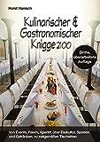 Kulinarischer und Gastronomischer Knigge 2100: Von Events, Feiern, Aperitif; über Esskultur, Speisen und Getränken; zu zeitgemäßen Tischsitten