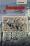Escapado : do monte do Pindo ao exilio pasando pola illa de San Simón (Edicion Literaria. Cronica/ Literary Publishing. Chronicle)