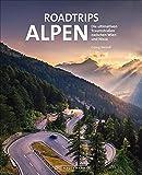 Roadtrips Alpen: Die ultimativen Traumstraßen für Auto, Van & Co