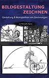 Bildgestaltung Zeichnen: Gestaltung & Komposition von Zeichnung