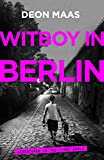 Witboy in Berlin: Adventures in the First World (English Edition)