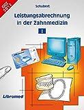 Leistungsabrechnung / Schubert Leistungsabrechnung in der Zahnmedizin I: Neu GOZ 2012