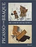 Picasso und Braque: Die Geburt des Kubismus - Mit einer vergleichenden biographischen Chronologie von Judith C