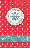 Sudoku Adventskalender Für Erwachsene: Jeden Tag neue Sudoku Rätsel für eine besinnliche Adventszeit   leicht - mittelschwer - extrem schwer   Für ...   Beschäftigung für die Weihnachtszeit