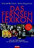 Das Fernsehlexikon: Alles über 7000 Sendungen von Ally McBeal bis zur ZDF-Hitparade