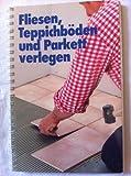 Fliesen, Teppichböden und Parkett verlegen. Sonderausgabe 1986