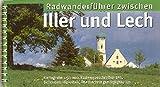 Radeln zwischen Iller und Lech: Radwanderführer. 1:50000: Radwegbeschreibungen, Sehenswürdigkeiten, Übernachtungsmöglichkeiten