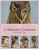 5-Minuten-Frisuren für jeden Tag: Wie Sie in nur fünf Minuten Ihre Haare perfekt stylen