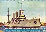 Fregatten, Kreuzer, Panzerschiffe – historische Karten von Kriegsschiffen (Wandkalender 2021 DIN A4 quer)