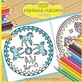 Mein Mandala Malbuch: 50 tolle Pferde Mandalas für Kinder zum Ausmalen und als Kopiervorlage für PädagogInnen. (Meine Mandala Welt, Band 4)