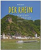Reise durch... Der Rhein - Der Mittelrhein von Mainz bis Köln - Ein Bildband mit über 175 Bildern auf 140 Seiten - STÜRTZ Verlag