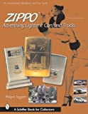 Zippo Advertising Lighters: Cars and Trucks: Cars & Trucks (Schiffer Book for Collectors)