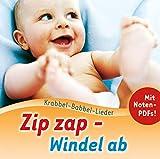 Zip, zap - Windel ab: Krabbel-Babbel-Lieder 1