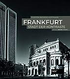 Frankfurt - Stadt der Kontraste. 3-sprachiger Bildband (deutsch, english, español). 180 Fotos in schwarz-weiß. 180 pictures in black-and-white. 180 fotografías en blanco y negro de Fráncfort.