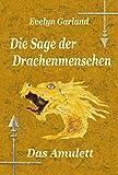 Die Sage der Drachenmenschen - Das Amulett (Band 1)