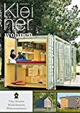 Kleiner Wohnen 2020/2021: Magazin für Tiny Houses, Modulbauten und Containerwohnen