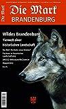 Wildes Brandenburg: Tierwelt einer historischen Landschaft (Die Mark Brandenburg)