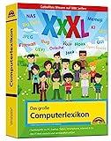 Das große Computerlexikon XXXL - 2. Auflage: EDV, Computer, Internet, Tablet, Smartphone, Fotografie. Über 688 Seiten Computerwissen