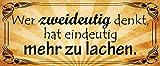 Wer zweideutig denkt hat mehr zu lachen Spruch Blechschild Metallschild Schild gewölbt Metal Tin Sign 10 x 27 cm