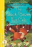 Donaldson, J: Quick Brown Fox Cub (Reading Ladder, Level 3)