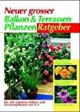 Neuer grosser Balkon- und Terrassenpflanzen-Ratgeber (Compact-Gartenratgeber)