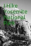 I Hike Yosemite National Park: Blank Lined Journal