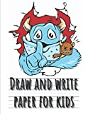 Draw and write paper for kids blank dotted lined notebooks: Primary story journal grades k-2. Early Creative Story Book for Kids. Draw and write ... White Pages. Funny blue monster on the cover.