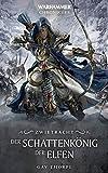 Der Schattenkönig der Elfen (Warhammer Chronicles)