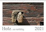 Holz - so vielfältig (Wandkalender 2021 DIN A3 quer)