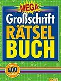 Mega Großschrift Rätselbuch: Über 400 Rätsel