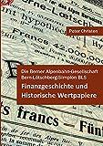 Die Berner Alpenbahn-Gesellschaft Bern-Lötschberg-Simplon BLS: Finanzgeschichte und Historische Wertpapiere (Finanzgeschichte & Historische Wertpapiere 1)