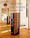 Legendary Loudspeakers: Die besten Lautsprecher der Welt