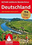 ROTHER Jubiläums-Wanderführer Deutschland: 100 Touren-Highlights. Mit App (Rother Selection)