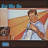 Let Me Be [Explicit]