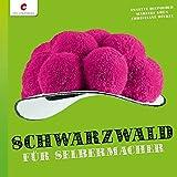 Schwarzwald für Selbermacher