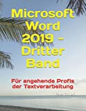 Microsoft Word 2019 - Dritter Band, Schulungsbuch mit Übungen: Für angehende Profis der Textverarbeitung
