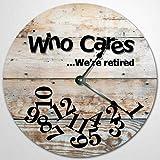 WHO CARES WE ARE RETIRED Holz-Wanduhr Wörter Uhr Wohnzimmer Uhr Wanduhr 30,5 cm Holz-Wanduhr, batteriebetrieben, Bauernhaus Wanddekoration Heimdekoration