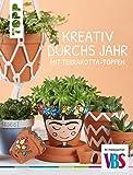 VBS Buch'Kreativ durchs Jahr mit Terrakotta-Töpfen' 47 Seiten Vorlagebogen Tontöpfe Blumentopf Schritt-für-Schritt-Anleitungen DIY