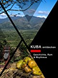 Kuba entdecken Geschichte, Rum & Rhy