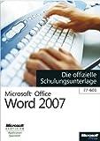 Microsoft Office Word 2007 - Die offizielle Schulungsunterlage (77-601)