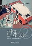 Fahrten und Abenteuer im Wohnwagen: Reprint der Originalausgabe von 1935 (Retrobuch)