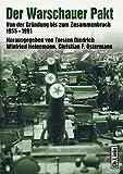 Der Warschauer Pakt - Von der Gründung bis zum Zusammenbruch (1955 - 1991)
