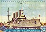 Fregatten, Kreuzer, Panzerschiffe – historische Karten von Kriegsschiffen (Tischkalender 2021 DIN A5 quer)