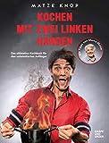 Kochen mit zwei linken Händen: Das ultimative Kochbuch für den untalentierten Anfänger (Gräfe und Unzer Einzeltitel)
