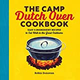 The Camp Dutch Oven Cookbook: Easy 5-Ingredient Recipes to Eat Well in the Great O