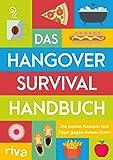 Das Hangover-Survival-Handbuch: Die besten Rezepte und Tipps gegen deinen Kater